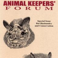 Special Issue of Animal Keepers' Forum Dedicated to Bat Husbandry and Conservation